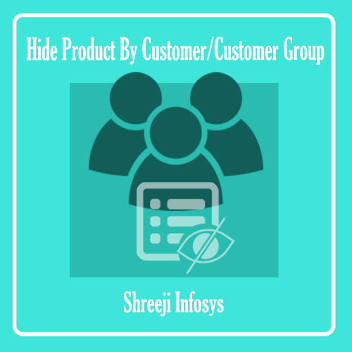 Hide Product by Customer/Customer Group Magento 2